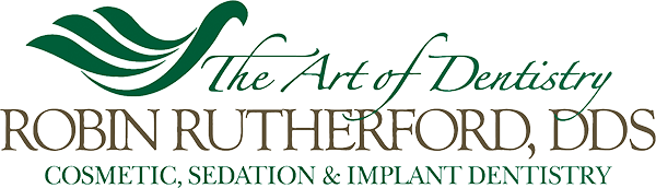 The Art of Dentistry Robin Rutherford DDS, Cosmetic, Sedation, & Implant Dentistry